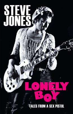 Lonely Boy: Tales from a Sex Pistol Cover Image