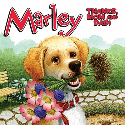 Marley: Thanks, Mom and Dad! Cover Image