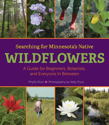 Searching for Minnesota's Native Wildflowers: A Guide for Beginners, Botanists, and Everyone in Between Cover Image