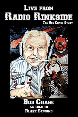 Live from Radio Rinkside: The Bob Chase Story Cover Image