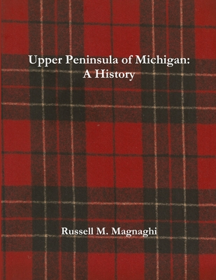 Upper Peninsula of Michigan: A History Cover Image