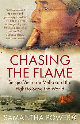 Chasing the Flame: Sergio Vieira de Mello and the Fight to Save the World Cover Image