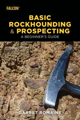 Basic Rockhounding and Prospecting: A Beginner's Guide Cover Image
