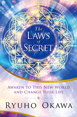 The Laws of Secret: Awaken to This New World and Change Your Life Cover Image