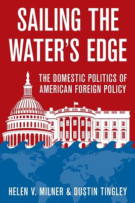 Sailing the Water's Edge: The Domestic Politics of American Foreign Policy Cover Image
