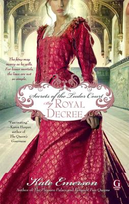 Secrets of the Tudor Court: By Royal Decree Cover Image
