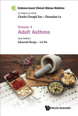 Evidence-Based Clinical Chinese Medicine - Volume 4: Adult Asthma Cover Image