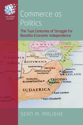 Commerce as Politics: The Two Centuries of Struggle for Basotho Economic Independence (Human Economy #8) Cover Image