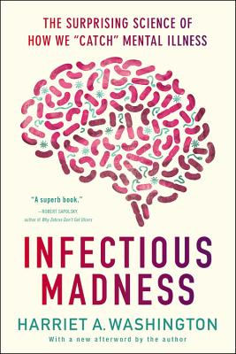Infectious Madness: The Surprising Science of How We