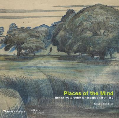Places of the Mind: British Watercolor Landscapes 1850-1950 Cover Image
