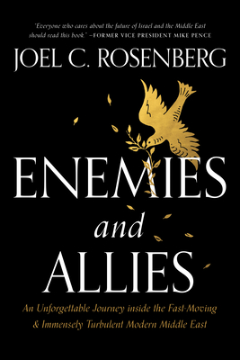 Enemies and Allies: An Unforgettable Journey Inside the Fast-Moving & Immensely Turbulent Modern Middle East Cover Image