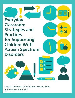 Everyday Classroom Strategies and Practices for Supporting Children With Autism Spectrum Disorders Cover Image