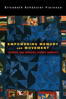 Empowering Memory and Movement: Thinking and Working across Borders Cover Image