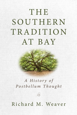 The Southern Tradition at Bay: A History of Postbellum Thought Cover Image