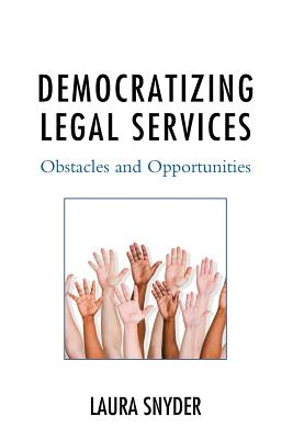 Democratizing Legal Services: Obstacles and Opportunities Cover Image