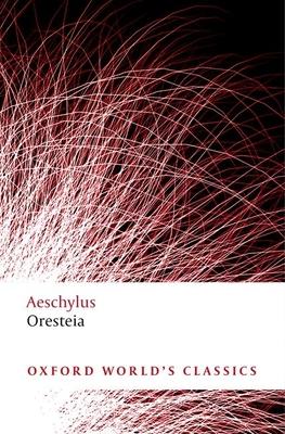 Oresteia (Oxford World's Classics) Cover Image