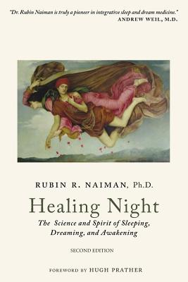 Healing Night: The Science and Spirit of Sleeping, Dreaming, and Awakening Cover Image