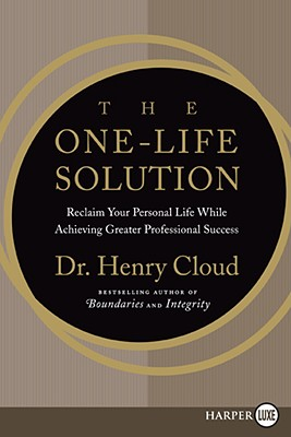 The One-Life Solution LP: Reclaim Your Personal Life While Achieving Greater Professional Success Cover Image