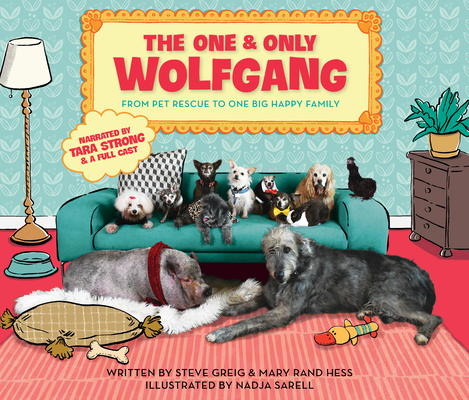 The One and Only Wolfgang: From Pet Rescue to One Big Happy Family Cover Image