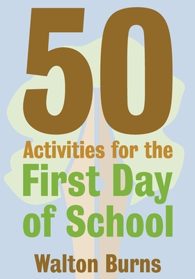 50 Activities for the First Day of School (Teacher Tools #1) Cover Image