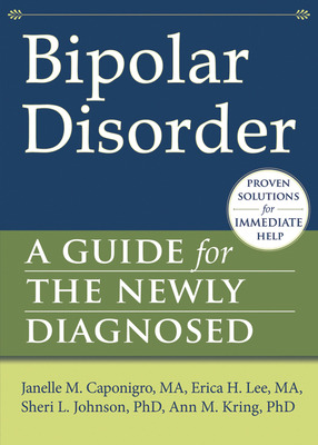Bipolar Disorder: A Guide for the Newly Diagnosed Cover Image