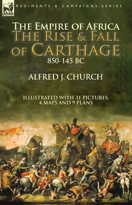 The Empire of Africa: the Rise and Fall of Carthage, 850-145 BC Cover Image