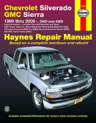 Chevrolet Silverado GMC Sierra Pick-ups '99-'06 Haynes Repair Manual:  1999 thru 2006 2WD and 4WD Cover Image