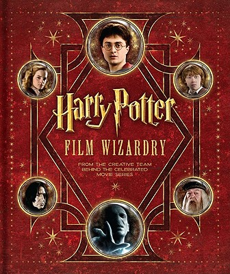 Harry Potter Film Wizardry [With Removable Facsimile Reproductions of Props] Cover Image