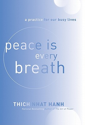 Peace Is Every Breath: A Practice for Our Busy Lives Cover Image
