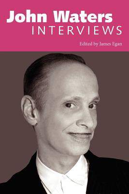 John Waters: Interviews (Conversations with Filmmakers) Cover Image