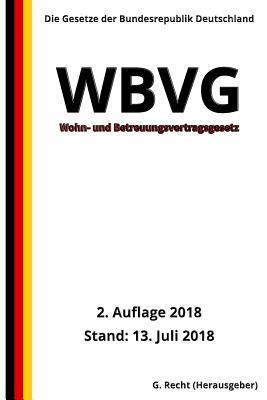 Wohn- und Betreuungsvertragsgesetz - WBVG, 2. Auflage 2018 Cover Image