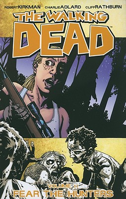 The Walking Dead Volume 11: Fear the Hunters (Walking Dead (6 Stories) #11) Cover Image
