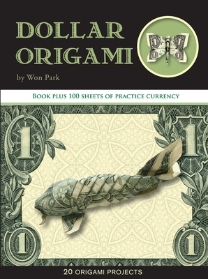 Dollar Origami 10 Origami Projects Including The Amazing Koi Fish