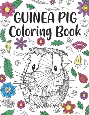 Guinea Pig Coloring Book A Cute Adult Coloring Books For Guinea Pig Owner Best Gift For Cavy Lovers Paperback The Book Stall