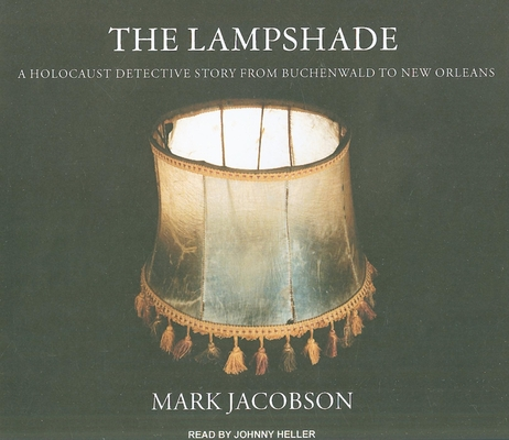 The Lampshade: A Holocaust Detective Story from Buchenwald to New Orleans Cover Image