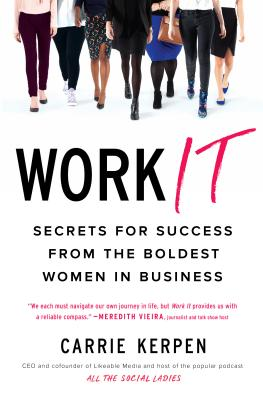 Work It: Secrets for Success from the Boldest Women in Business Cover Image
