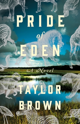 Pride of Eden Taylor Brown, St. Martin's, $26.99,