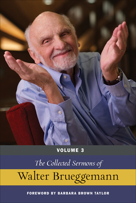 The Collected Sermons of Walter Brueggemann, Volume 3 Cover Image