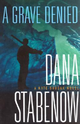 A Grave Denied: A Kate Shugak Novel Cover Image