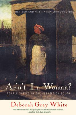 Ar'n't I a Woman?: Female Slaves in the Plantation South Cover Image