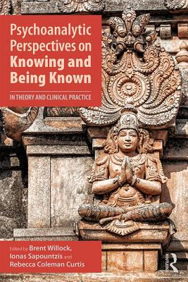 Psychoanalytic Perspectives on Knowing and Being Known: In Theory and Clinical Practice Cover Image