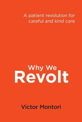 Why We Revolt: A patient revolution for careful and kind care Cover Image