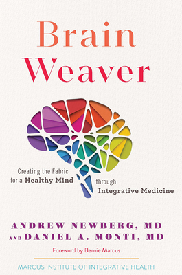 Brain Weaver: Creating the Fabric for a Healthy Mind through Integrative Medicine Cover Image