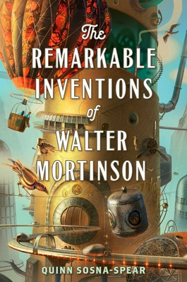 The Remarkable Inventions of Walter Mortinson Cover Image