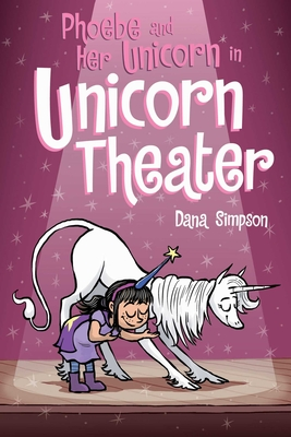 Phoebe and Her Unicorn in Unicorn Theater (Phoebe and Her Unicorn Series Book 8) Cover Image