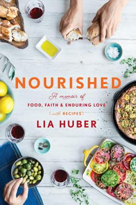 Nourished: A Memoir of Food, Faith & Enduring Love (with Recipes) Cover Image