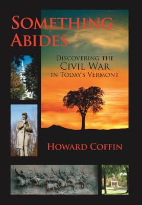 Something Abides: Discovering the Civil War in Today's Vermont Cover Image