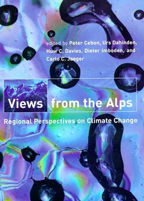 Views from the Alps: Regional Perspectives on Climate Change (Politics) Cover Image