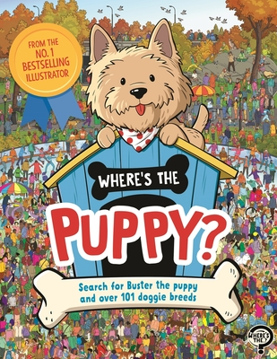 Where's the Puppy?: Search for Buster the Puppy and Over 101 Doggie Breeds Cover Image