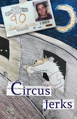 Circus Jerks: a memoir Cover Image